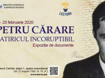 """BNRM vă invită să vizitați expoziția de documente cu genericul: """"PETRU CĂRARE – SATIRICUL INCORUPTIBIL"""""""