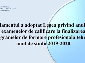 Parlamentul a adoptat Legea privind anularea examenelor de calificare la finalizarea programelor de formare profesională tehnică, anul de studii 2019-2020