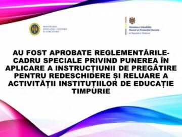 Au fost aprobate Reglementările-cadru speciale privind punerea în aplicare a Instrucțiunii de pregătire pentru redeschidere și reluare a activității instituțiilor de educație timpurie