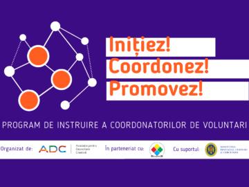 """Inițiez! Coordonez! Promovez! Program de instruire a coordonatorilor de voluntari"""