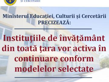 Ministerul Educației, Culturii și Cercetării precizează: instituțiile de învățământ din toată țară vor activa în continuare conform modelelor selectate