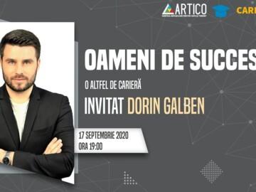 Oameni de succes: invitat Dorin Galben