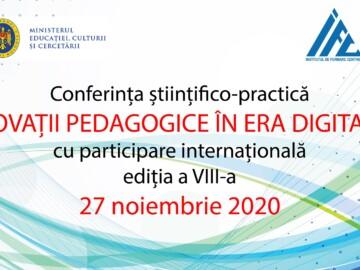 Conferința științifico-practică INOVAȚII PEDAGOGICE ÎN ERA DIGITALĂ ediția a 8-a