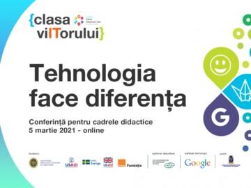 """Conferința pentru cadrele didactice """"Tehnologia face diferența"""""""