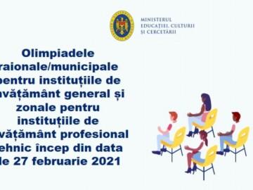 Olimpiadele raionale/municipale pentru instituțiile de învățământ general și zonale pentru instituțiile de învățământ profesional tehnic încep din data de 27 februarie 2021