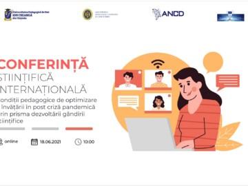 """Conferință științifică internațională """"Condiții pedagogice de optimizare a învățării în postcriză pandemică"""""""