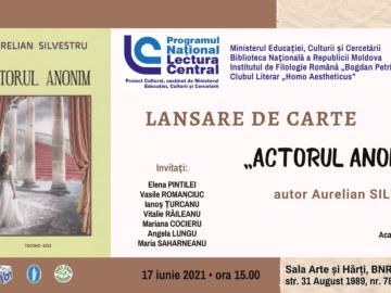 """Lansare de carte :  """"ACTORUL ANONIM"""" de Aurelian SILVESTRU"""