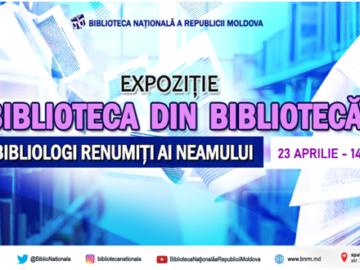 """Expoziție de documente și publicații  """"Biblioteca din bibliotecă: bibliologi renumiți ai neamului"""""""