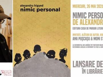 "LANSARE DE CARTE ""NIMIC PERSONAL"" DE ALEXANDRU HIGYED"