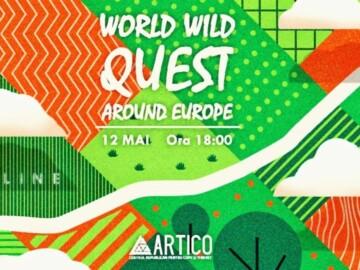 """World Wild Quest"" cu ocazia Zilei Europei"