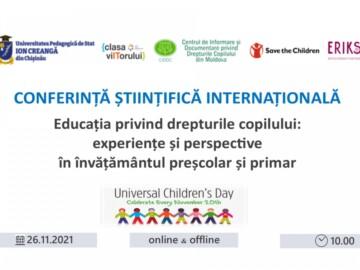 Conferința științifică internațională. Educația privind drepturile copilului: Experiențe și perspective în învățământul preșcolar și primar